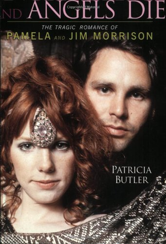 9780825672705: ANGELS DANCE AND ANGELS DIE (Pb) [O/P]: The Tragic Romance of Pamela and Jim Morrison