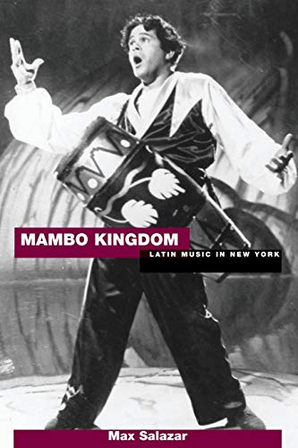 Mambo Kingdom: Latin Music In New York: Max Salazar