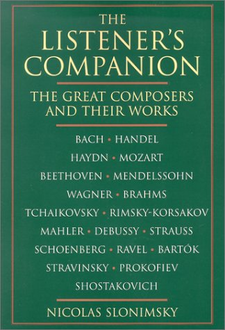 The Listener's Companion: Great Composers and Their: Slonimsky, Nicolas