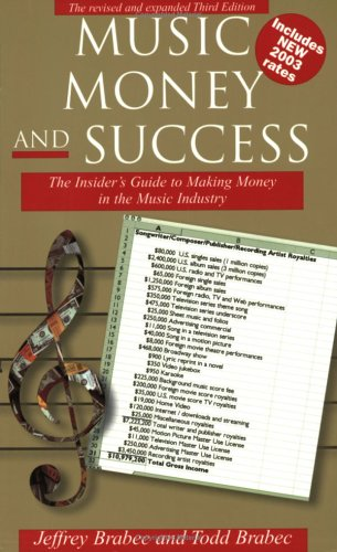 9780825672828: Music Money and Success: The Insiders's Guide to Making Money in the Music Business 3rd Edition (Little Book Series)