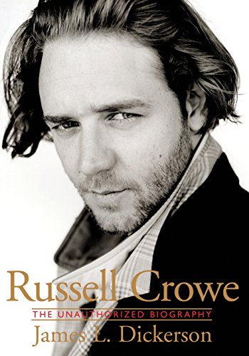 9780825672835: Russell Crowe: The Unauthorized Biography
