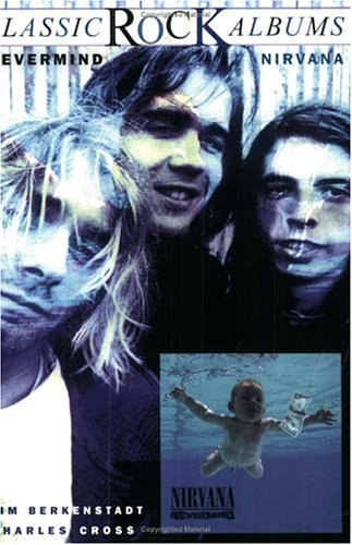 9780825672866: Nirvana: Nevermind (Classic Rock Albums)