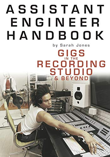 9780825672965: Assistant Engineer Handbook: Gigs In The Recording Studio And Beyond