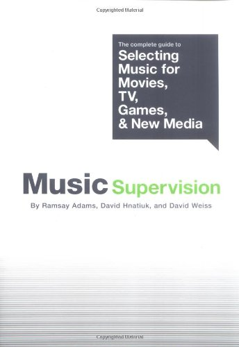 9780825672989: Music Supervision: The Complete Guide To Selecting Music For Movies, Tv, Games And New Media