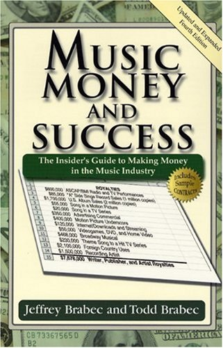 9780825673061: Music, Money, and Success: The Insider's Guide to Making Money in the Music Industry