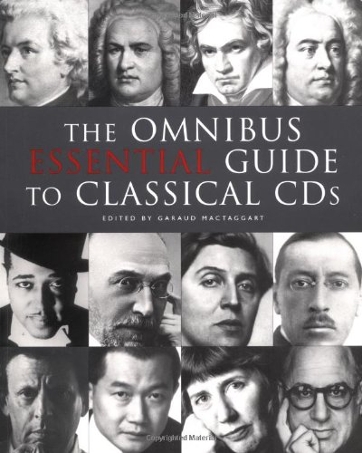 9780825673078: The Omnibus Essential Guide to Classical CDs