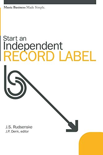 9780825673108: Start an Independent Record Label (Music Business Made Simple)