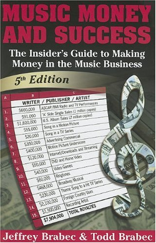 9780825673269: Music, Money And Success (Music, Money & Success: The Insider's Guide to Making Money in the Music Business)