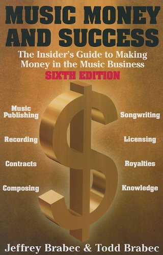 9780825673467: Music, Money And Success (Music, Money & Success: The Insider's Guide to Making Money in the Music Business)