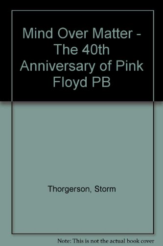 9780825673665: Mind Over Matter - The 40th Anniversary of Pink Floyd PB