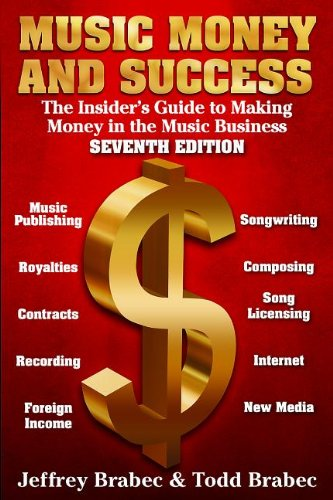 9780825673696: Music Money and Success 7th Edition: The Insider's Guide to Making Money in the Music Business