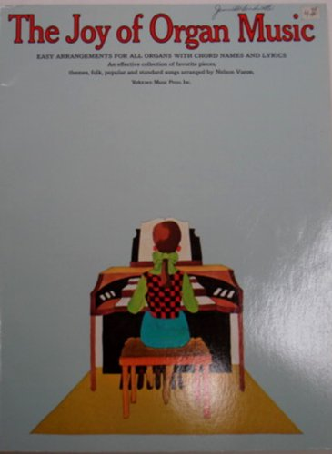 The Joy of Organ Music (0825680077) by Denes Agay; Nelson Varon