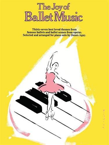 9780825680359: The Joy of Ballet Music: Piano Solo (Joy Of...Series)