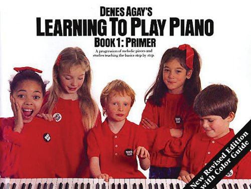 Learning to Play Piano Book 1 - Primer (0825680697) by Denes Agay