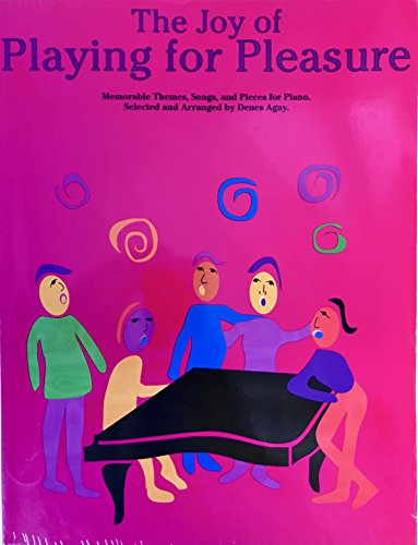 The Joy of Playing for Pleasure (Joy Books (Music Sales)) (9780825680755) by Music Sales Corporation; Agay, Denes