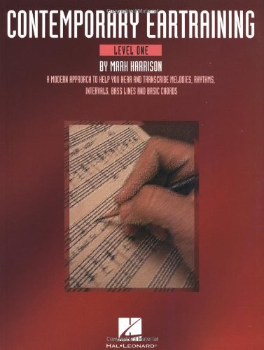 9780825693922: Contemporary Eartraining - Level One: A Modern Approach to Help You Hear & Transcribe Melodies, Rhythms, Intervals, Bass Lines and Chords