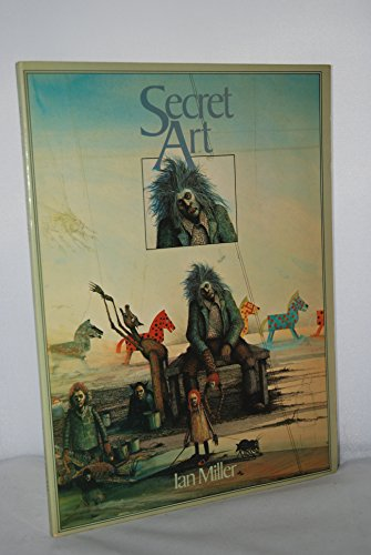 9780825695513: The Secret Art of Ian Miller