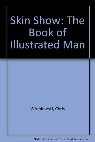Skin Show: The Book of Illustrated Man: Chris Wroblewski