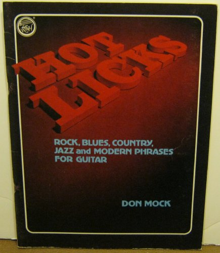 9780825697012: Hot Licks: Rock, Blues, Country, Jazz And Modern Phrases For Guitar [Songbook]