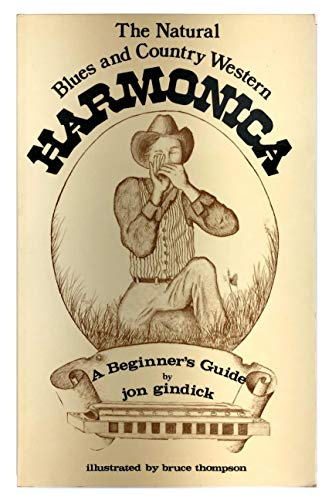 The Natural Blues and Country-Western Harmonica: A Beginners Guide: Gindick, Jon