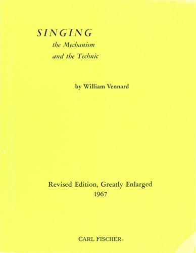 Singing : The Mechanism and the Technique {FIFTH EDITION}: Vennard, William