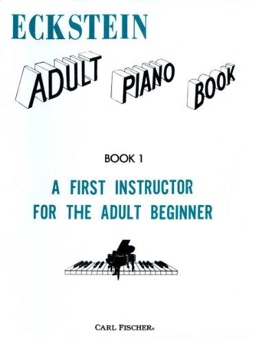 O3832 - Eckstein Adult Piano Book - Book 1 (0825802601) by Maxwell Eckstein