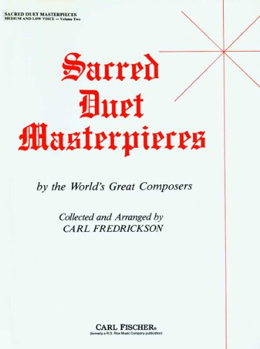 Sacred Duet Masterpieces: Medium and Low Voice, Vol. 2
