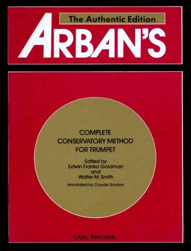 9780825803857: Arban's Complete Conservatory Method for Trumpet (Cornet) or Eb Alto, Bb Tenor, Baritone, Euphonium and Bb Bass in Treble Clef