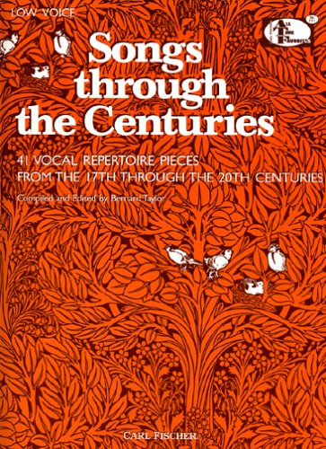 9780825803895: Songs Through the Centuries: 41 Vocal Repertoire Pieces From the 17th Through the 20th...(Low Voice) (All-Time Favorites)