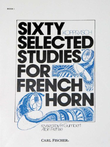 9780825804465: Sixty Selected Studies for French Horn [Paperback] by Georg Kopprasch; Albin ...