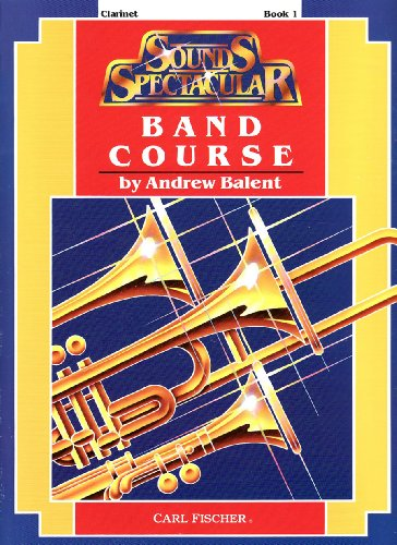 9780825805769: O5209 - Sounds Spectacular Band Course Book 1 - Clarinet