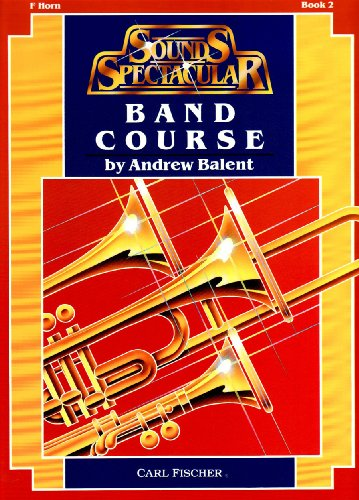 9780825806049: O5237 - Sounds Spectacular Band Course- F Horn Book 2