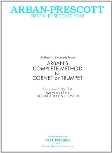 9780825806827: Arban-Prescott First And Second Year