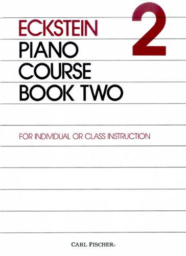 O3704 - Eckstein: Piano Course, Book 2 (9780825807596) by Maxwell Eckstein