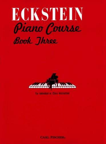 O3705 - Eckstein Piano Course, Book 3 (9780825807602) by Maxwell Eckstein