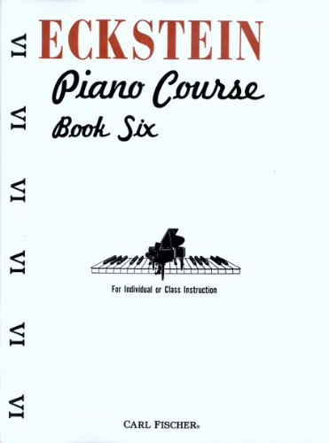 O3708 - Eckstein Piano Course - Book 6 (9780825807633) by Maxwell Eckstein