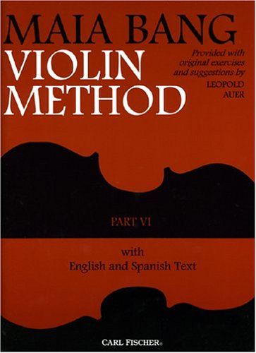 9780825808852: Maia Bang Violin Method, Part VI [Paperback] by Auer, Leopold