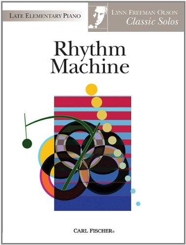 Rhythm Machine (Late Elementary Piano, Classic Solos): Lynn Freeman Olson