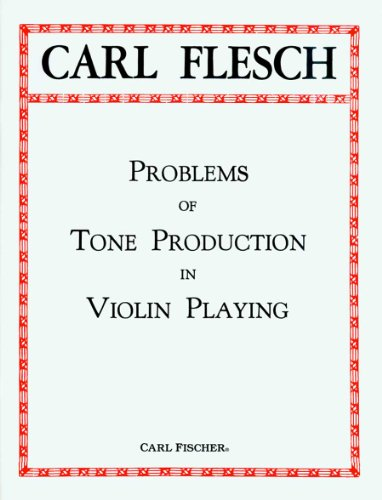 Problems of Tone Productions in Violin Playing: Carl Flesch