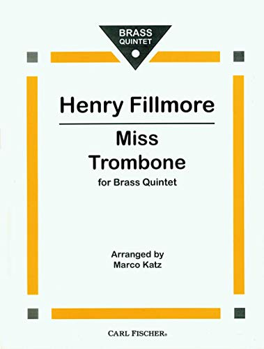 9780825823947: Miss Trombone for Brass Quintet (Full Score Sheet, 1st & 2nd Bb Trumpet, French Horn in F, Tenor Trombone, Tuba, Baritone T.C. and Baritone B.C.) [Sheet Music Folio]