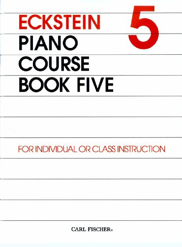 O3707 - Eckstein Piano Course - Book 5 (9780825831409) by Maxwell Eckstein