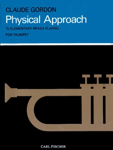 9780825832802: Physical Approach To Elementary Brass Playing: For Trumpet