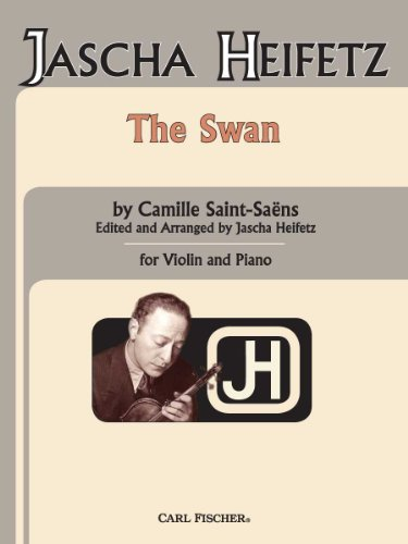 Le Cygne - Der Schwan - The Swan: Saint Saens Camille (Composer) / Heifetz Jascha (Editor)
