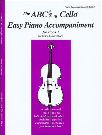 9780825836381: The ABCs of Cello Easy Piano Accompaniment for Book 1