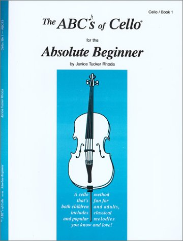 9780825838859: The ABCs Of Cello For The Absolute Beginner: Cello/ Book 1: 0