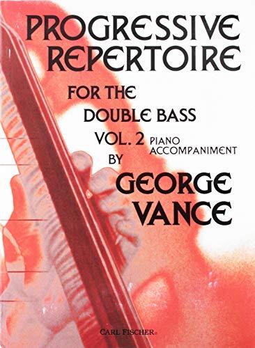 Progressive Repertoire for the Double Bass, Vol. 2: Piano Accompaniment: George Vance