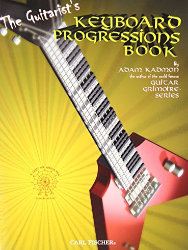 The Guitarist's Keyboard Progressions Book: Adam Kadmon