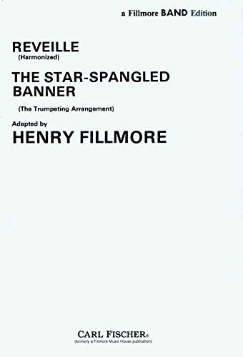 9780825854484: Reveille (Harmonized)/The Star-Spangled Banner (The Trumpeting Arrangement) - Henry Fillmore - Carl Fischer - Marching Band - R52