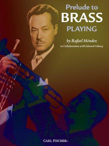 Prelude to Brass Playing: Rafael Mendez; Edward Gibney