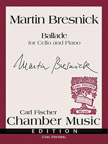Ballade for Cello and Piano: Martin Bresnick